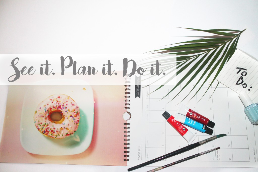 See it. Plan it. Do it